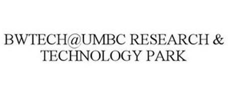 BWTECH@UMBC RESEARCH & TECHNOLOGY PARK