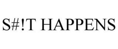 S#!T HAPPENS
