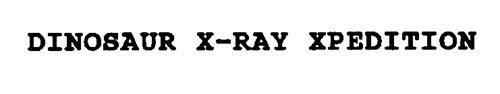 DINOSAUR X-RAY XPEDITION