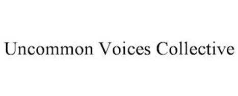 UNCOMMON VOICES COLLECTIVE