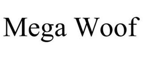 MEGA WOOF