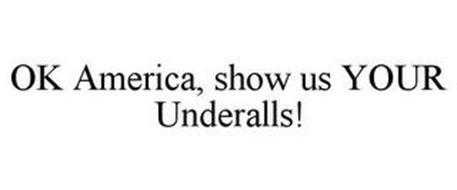 OK AMERICA, SHOW US YOUR UNDERALLS!