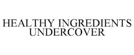 HEALTHY INGREDIENTS UNDERCOVER