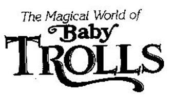 THE MAGICAL WORLD OF BABY TROLLS