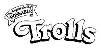 THE MAGICAL WORLD OF POSEABLE TROLLS