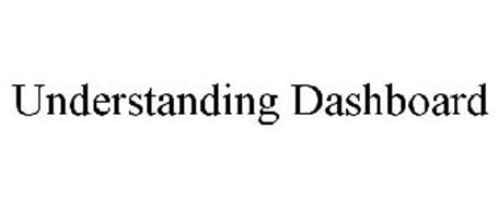 UNDERSTANDING DASHBOARD