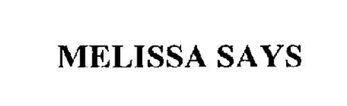 MELISSA SAYS