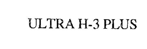 ULTRA H-3 PLUS
