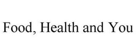 FOOD, HEALTH AND YOU