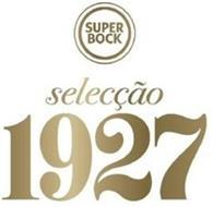 SUPER BOCK SELECÇÃO 1927