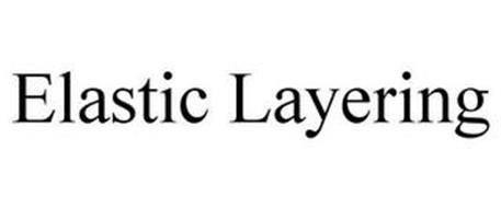 ELASTIC LAYERING