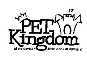 PET KINGDOM ALL THE NUTRITION ALL THE VALUE ALL RIGHT HERE!