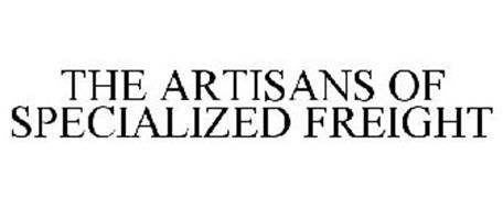 THE ARTISANS OF SPECIALIZED FREIGHT