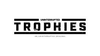 UNINTERRUPTED TROPHIES AN UNINTERRUPTED ORIGINAL