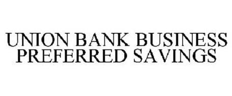 UNION BANK BUSINESS PREFERRED SAVINGS