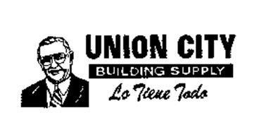 UNION CITY BUILDING SUPPLY LO TIENE TODO