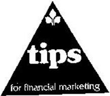 TIPS FOR FINANCIAL MARKETING