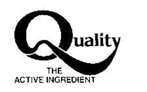 QUALITY THE ACTIVE INGREDIENT