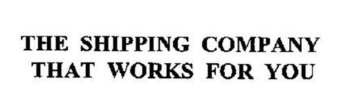 THE SHIPPING COMPANY THAT WORKS FOR YOU