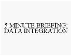 5 MINUTE BRIEFING: DATA INTEGRATION