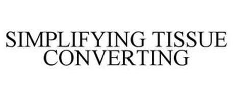SIMPLIFYING TISSUE CONVERTING