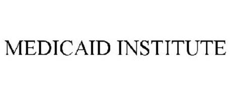 MEDICAID INSTITUTE Trademark of United Hospital Fund of ...