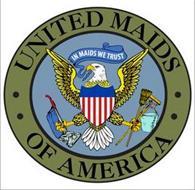 UNITED MAIDS OF AMERICA IN MAIDS WE TRUS