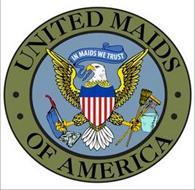 UNITED MAIDS OF AMERICA IN MAIDS WE TRUST
