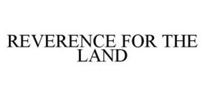 REVERENCE FOR THE LAND