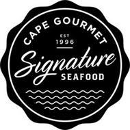 CAPE GOURMET, EST 1996 SIGNATURE SEAFOOD