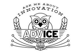 ASK ME ABOUT INNOVATION ADVICE TEAM