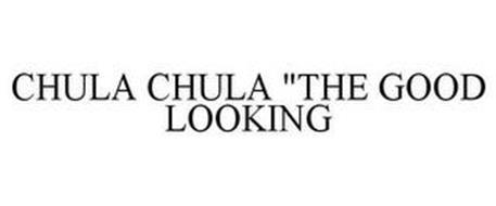 "CHULA CHULA ""THE GOOD LOOKING"