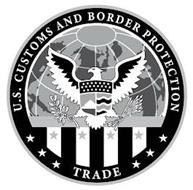 U.S. CUSTOMS AND BORDER PROTECTION TRADE