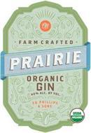EPS FARM CRAFTED PRAIRIE ORGANIC GIN 40% ALC. BY VOL. ED PHILLIPS & SONS USDA ORGANIC