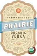 EPS FARM CRAFTED PRAIRIE ORGANIC VODKA 40% ALC. BY VOLUME ED PHILLIPS & SONS USDA ORGANIC