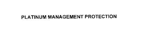 PLATINUM MANAGEMENT PROTECTION