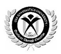 U USA GYMNASTICS UNIVERSITY EST. 2004 EXCELLENCE THROUGH EDUCATION