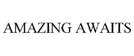 AMAZING AWAITS