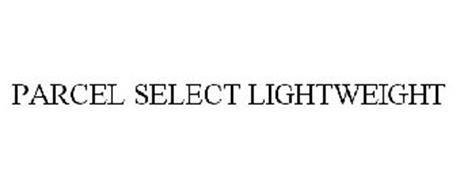 PARCEL SELECT LIGHTWEIGHT Trademark of United States Postal ...