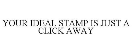 YOUR IDEAL STAMP IS JUST A CLICK AWAY