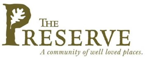 THE PRESERVE: A COMMUNITY OF WELL LOVED PLACES.