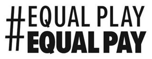 # EQUAL PLAY EQUAL PAY