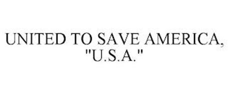 "UNITED TO SAVE AMERICA, ""U.S.A."""