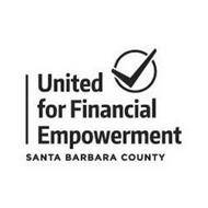 UNITED FOR FINANCIAL EMPOWERMENT SANTA BARBARA COUNTY