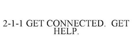 2-1-1 GET CONNECTED. GET HELP.
