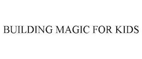 BUILDING MAGIC FOR KIDS