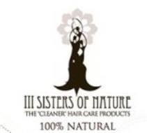 "III SISTERS OF NATURE THE ""CLEANER"" HAIR CARE PRODUCTS 100% NATURAL"