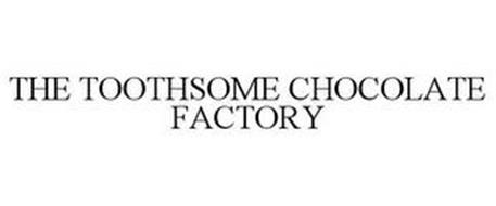 THE TOOTHSOME CHOCOLATE FACTORY