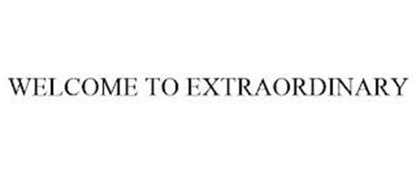 WELCOME TO EXTRAORDINARY