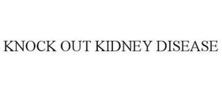 KNOCK OUT KIDNEY DISEASE